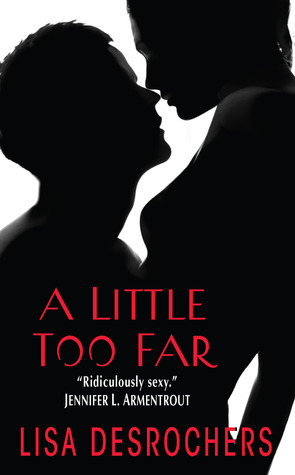 In Review: A Little Too Far (A Little Too Far #1) by Lisa Desrochers