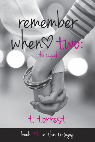In Review: Remember When 2 (Remember Trilogy #2) by T. Torrest