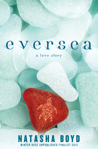 In Review: Eversea (Eversea #1) by Natasha Boyd