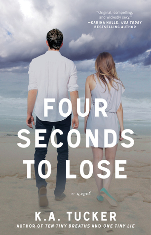 In Review: Four Seconds to Lose (Ten Tiny Breaths #3) by K.A. Tucker