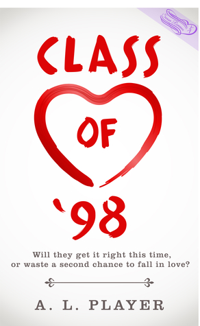 Blog Tour, Review & Giveaway: Class of '98 by A.L. Player