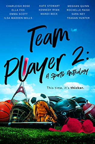 Team Player 2: A Sports Anthology by Kate Stewart, Kennedy Ryan, Sara Ney, Teagan Hunter, Meghan Quinn, Ilsa Madden-Mills