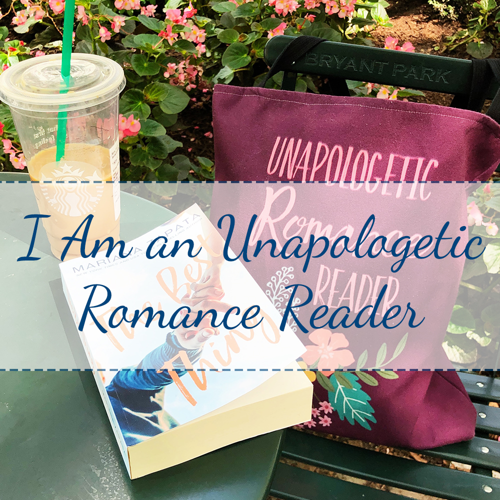 I Am an Unapologetic Romance Reader