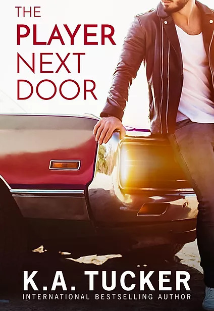 The Player Next Door by K.A. Tucker