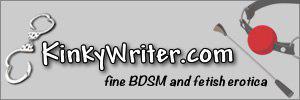 KinkyWriter.com - BDSM and Fetish Erotica