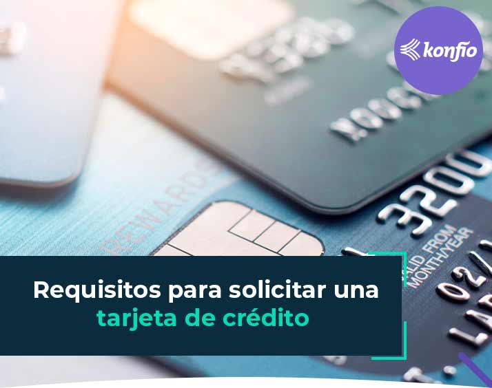 Requisitos para solicitar tarjeta de crédito