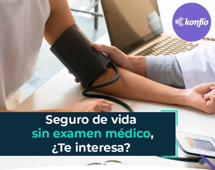 Seguro de vida sin examen médico, ¿te interesa?
