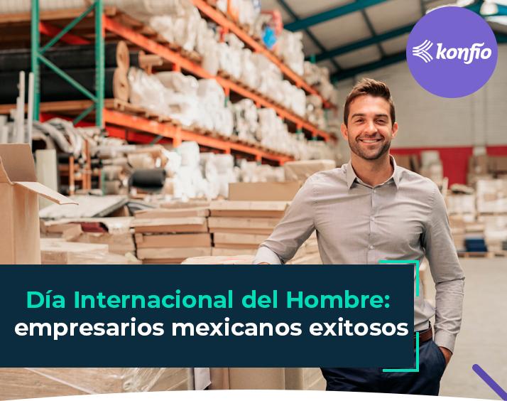 dia-internacional-del-hombre-empresarios-mexicanos-exitosos