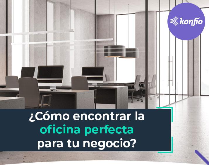 Cómo encontrar la oficina perfecta para tu negocio