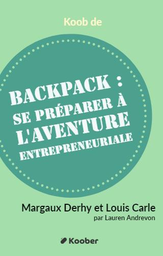 Backpack édition 2.2. Se préparer à l'aventure entrepreneuriale !