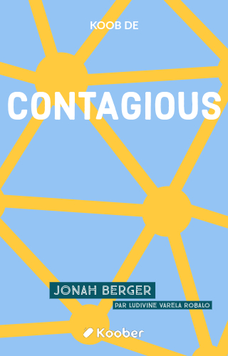 Contagious : How to Build Word of Mouth in the Digital Age