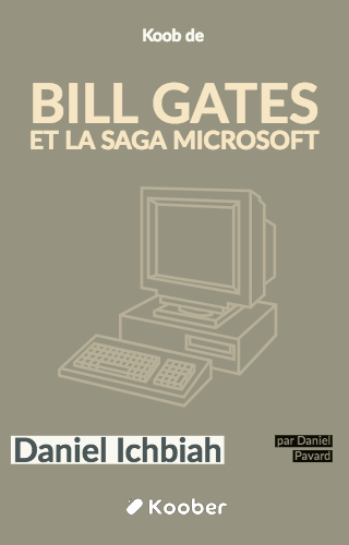 Bill Gates et la saga Microsoft