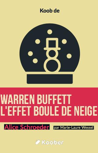 Warren Buffett, l'effet boule de neige