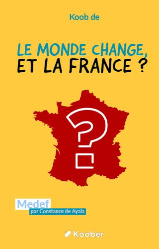 Le monde change, et la France ?