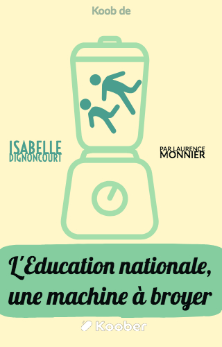 L'Éducation nationale - Une machine à broyer