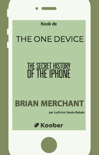 The One Device - The Secret History of the iPhone