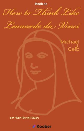 How to Think Like Leonardo da Vinci