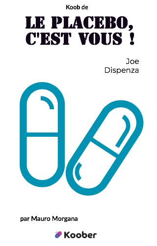 Le placebo, c'est vous