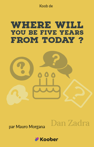 Where Will You Be Five Years From Today ?