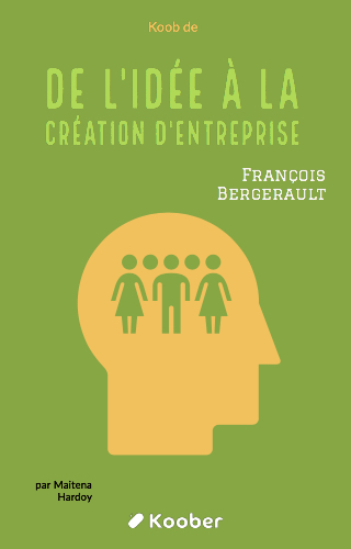 De l'idée à la création d'entreprise