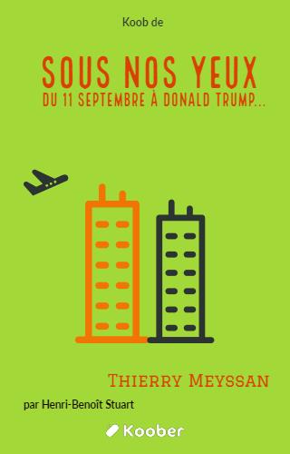 Sous nos yeux — Du 11 Septembre à Donald Trump...