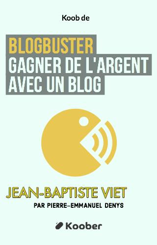 BlogBuster - Gagner de l'argent avec un blog