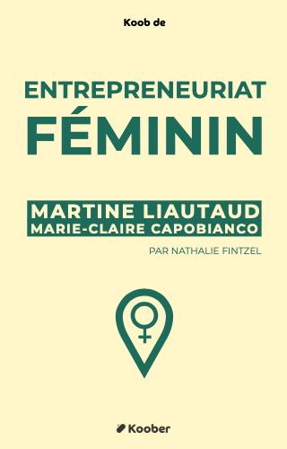 Entrepreneuriat féminin, mode d'emploi