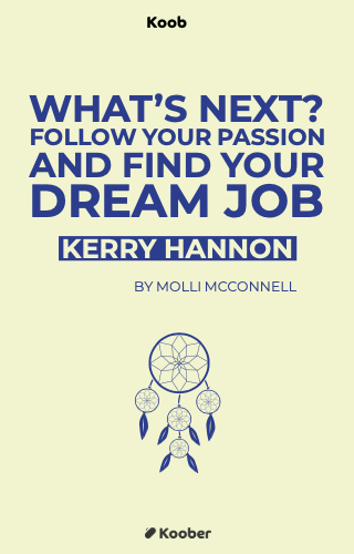 What's Next? Follow Your Passion and Find Your Dream Job