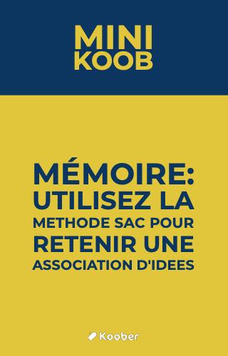 Mémoire : utilisez la méthode SAC pour retenir une association d'idées