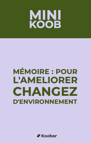 Mémoire : pour l'améliorer changez d'environnement