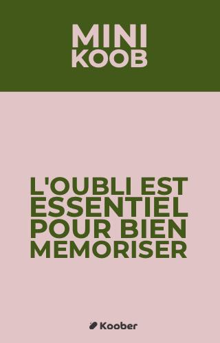 L'oubli est essentiel pour bien mémoriser