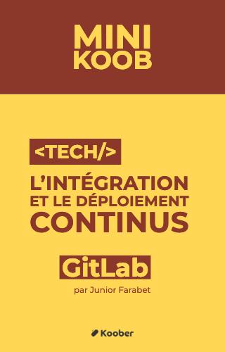 L'intégration et le déploiement continus avec GitLab