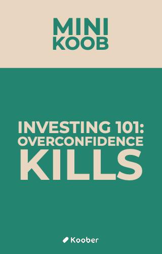 Investing 101: overconfidence kills