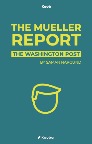 """The Mueller Report"" presented with related materials by The Washington Post"