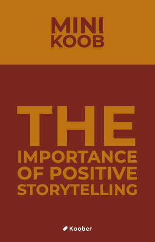 The Importance Of Positive Storytelling