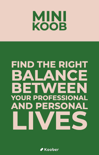 Find The Right Balance Between Your Professional And Personal Lives