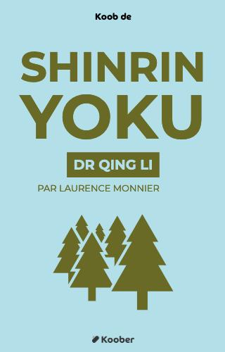Shinrin Yoku - L'art et la science du bain de forêt