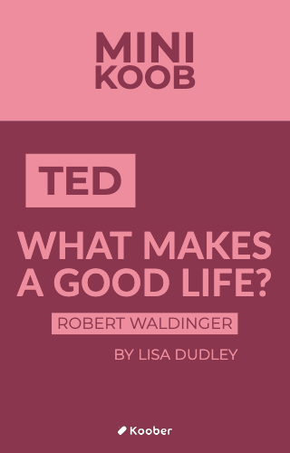 What Makes a Good Life? Lesson from the Longest Study on Happiness