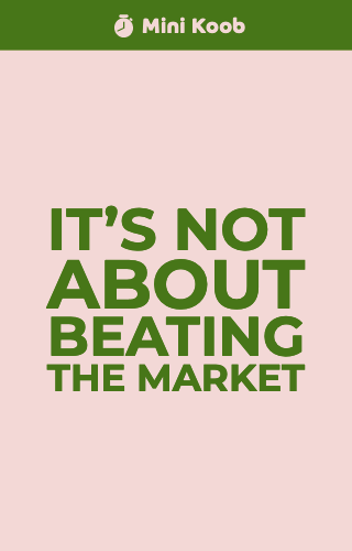 It's not about beating the market