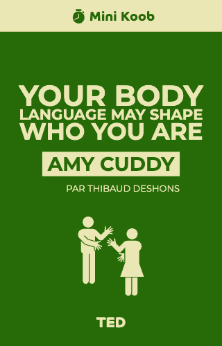 Your body language may shape who you are