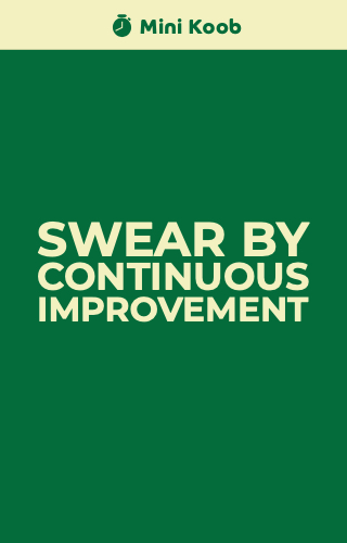Swear by Continuous Improvement