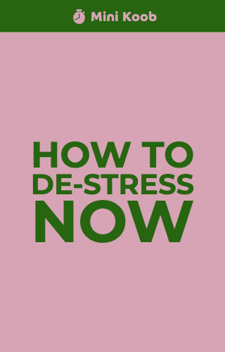 How to De-stress Now