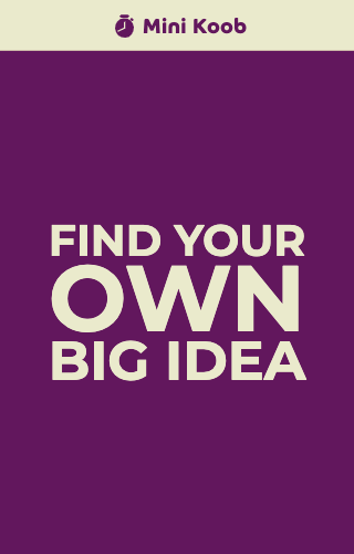 Find your Own Big Idea