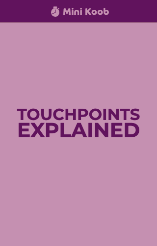 Touchpoints Explained