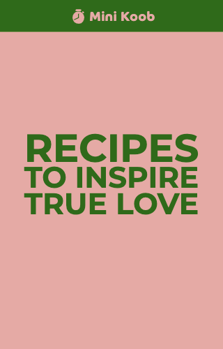 Recipes To Inspire True Love