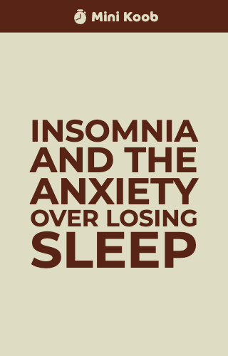 Insomnia and the anxiety over losing sleep
