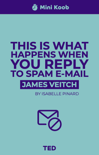 This is what happens when you reply to spam e-mail