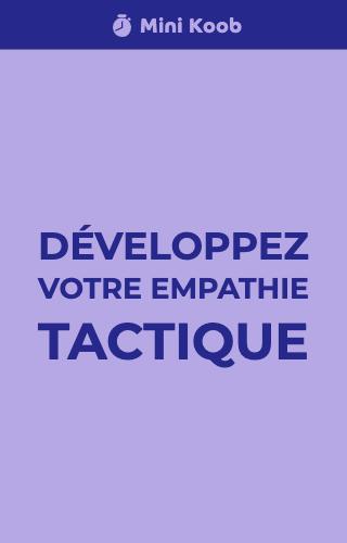 Développez votre empathie tactique