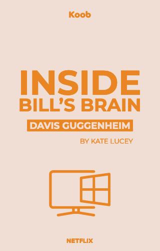 Inside Bill's Brain