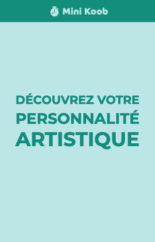 Découvrez votre personnalité artistique